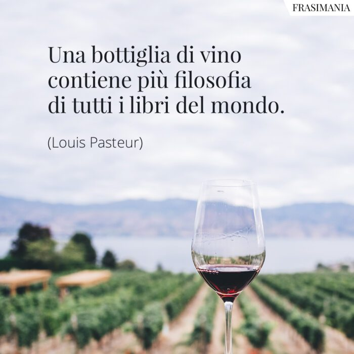 Frasi bottiglia vino filosofia Pasteur