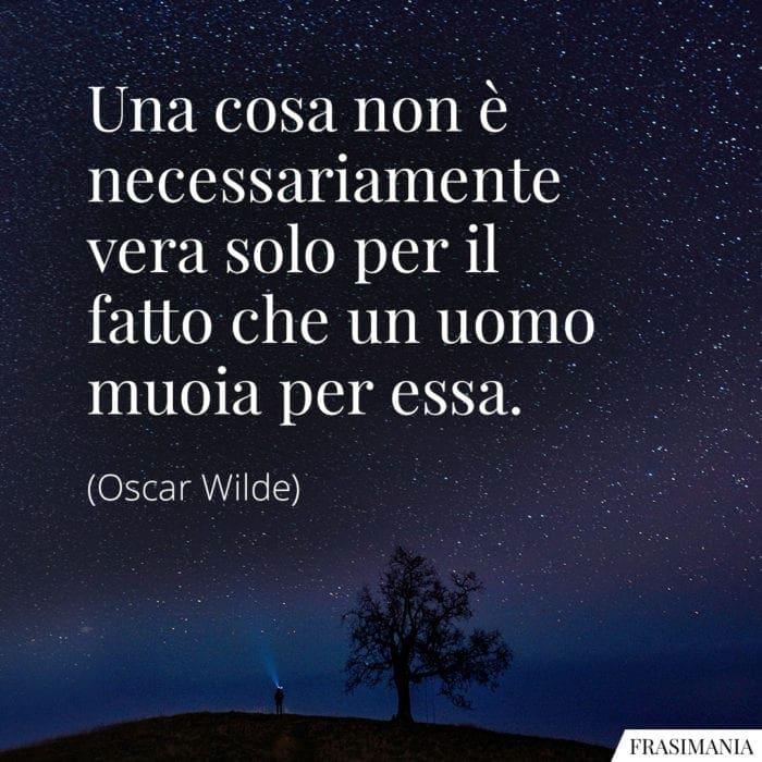 Frasi cosa vera muoia Wilde