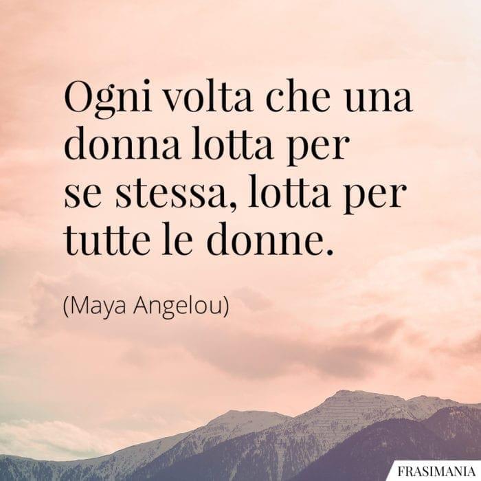 Frasi donna lotta Angelou