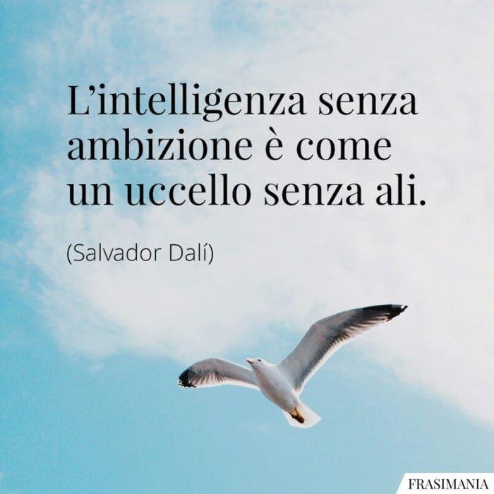 Frasi intelligenza ambizione Dalí