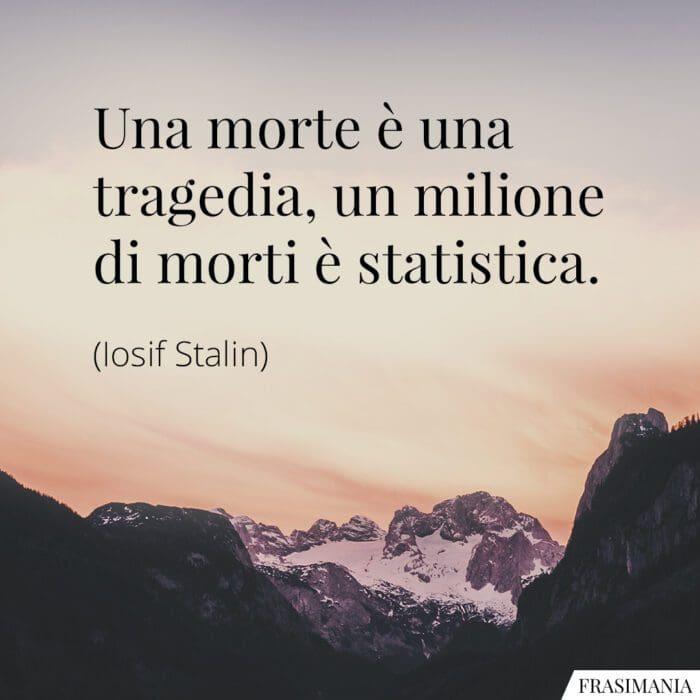 Frasi milione morti statistica Stalin
