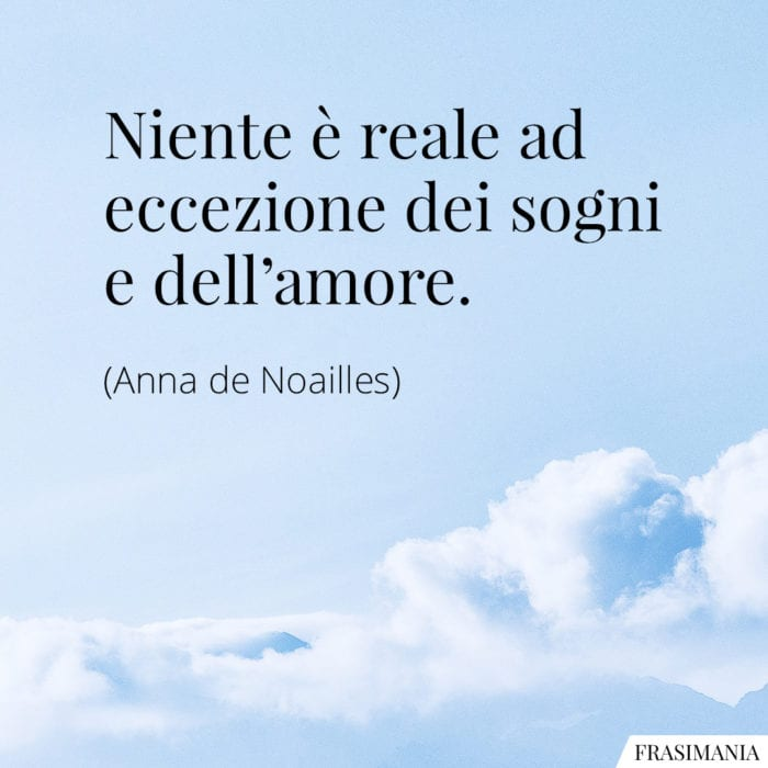 Frasi reale sogni amore Noailles