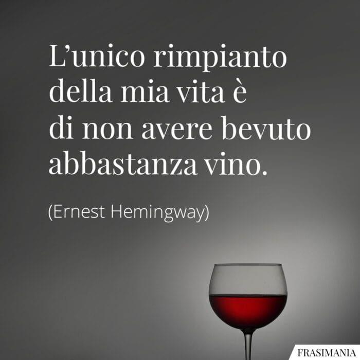 Frasi rimpianto vino Hemingway