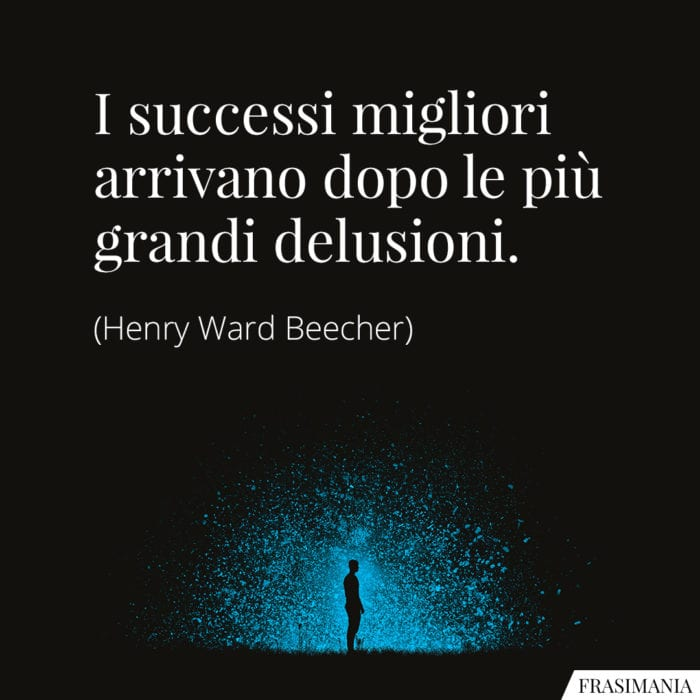 Frasi successi delusioni Beecher