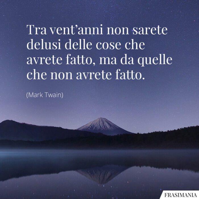Frasi venti anni delusi Twain