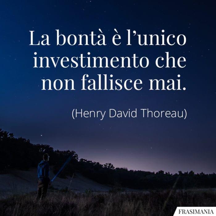 Frasi bontà investimento Thoreau