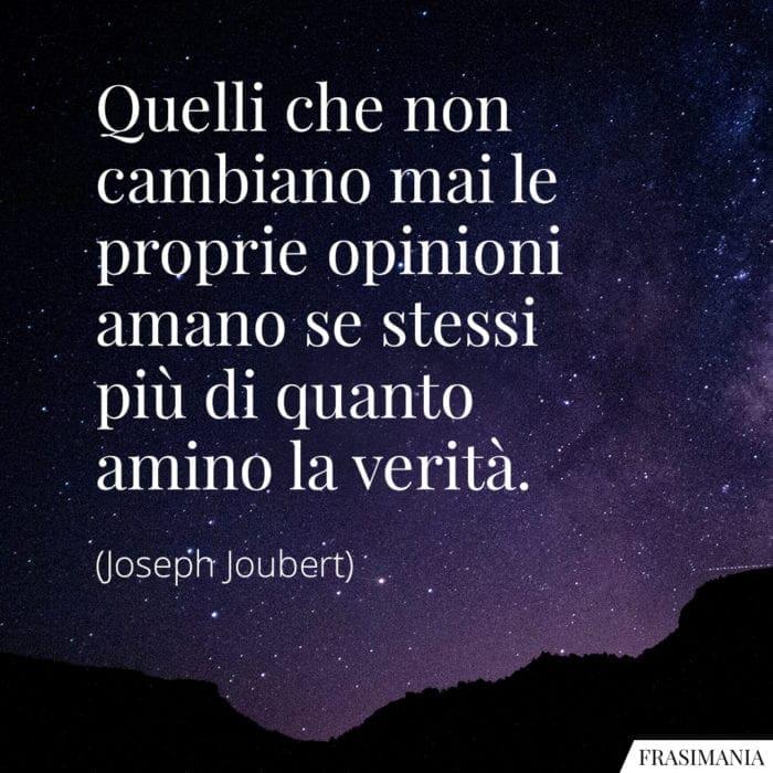 Frasi cambiano opinioni verità Joubert