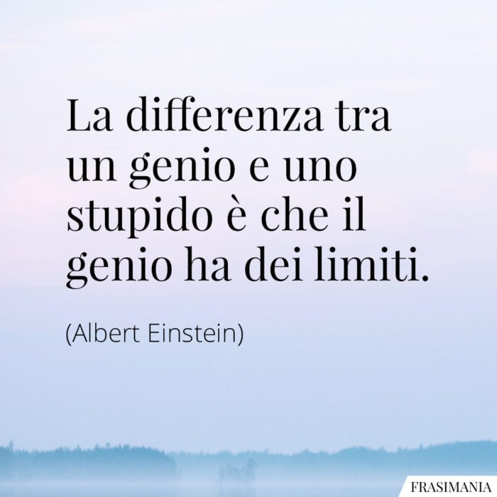 Frasi differenza genio stupido Einstein