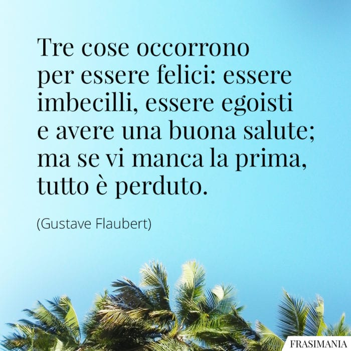 Frasi felici imbecilli Flaubert