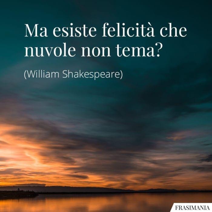 Frasi felicità nuvole Shakespeare