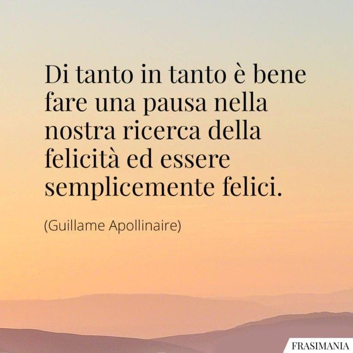 Frasi pausa felicità felici Apollinaire