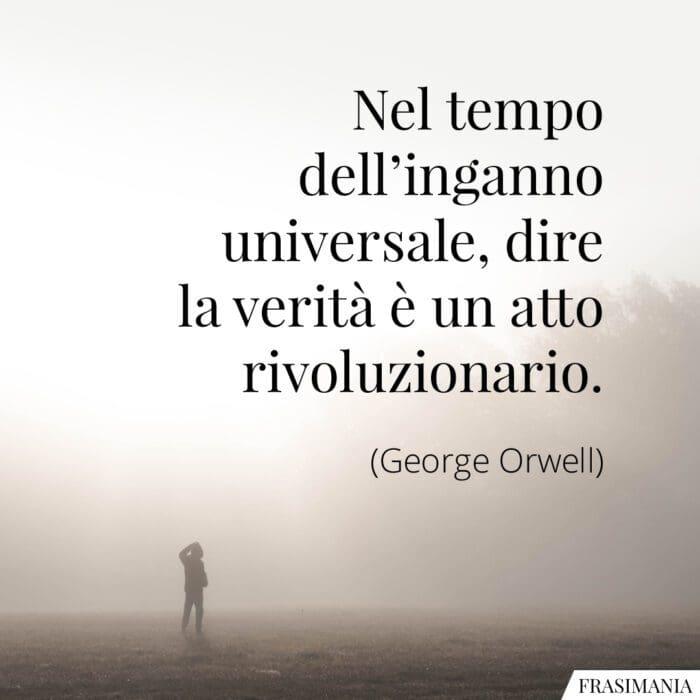 Frasi verità atto rovoluzionario Orwell