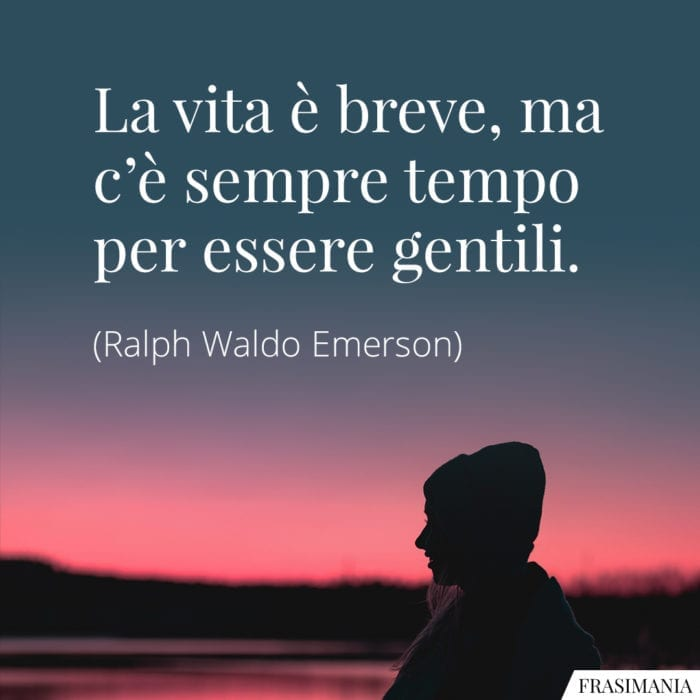 Frasi vita breve gentili Emerson