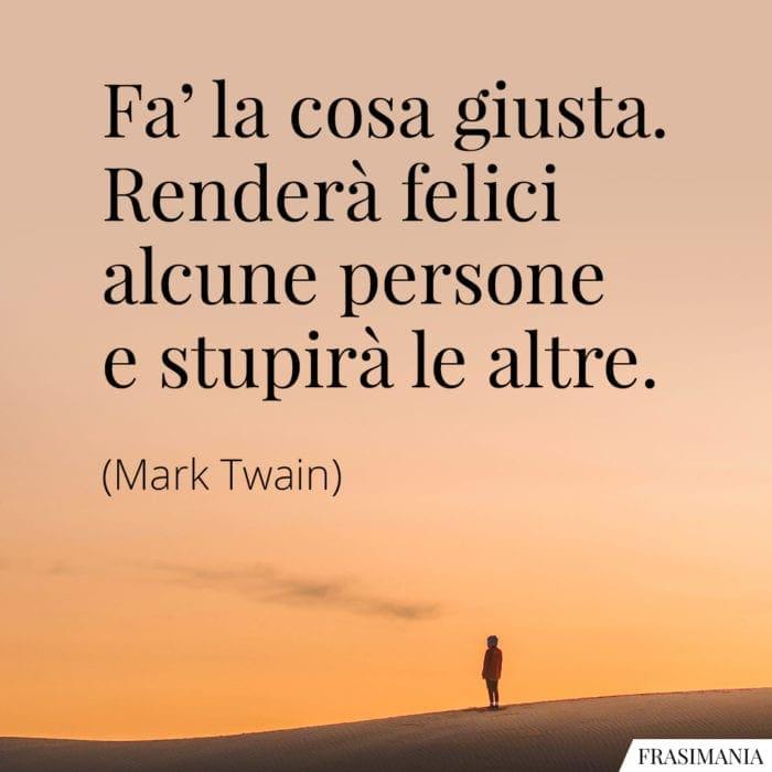 Frasi cosa giusta Twain