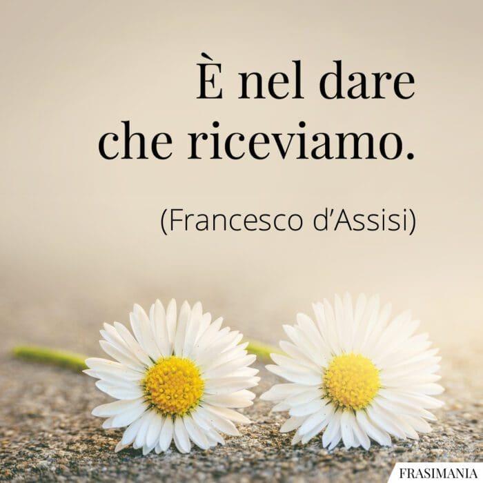 Frasi dare riceviamo Francesco Assisi