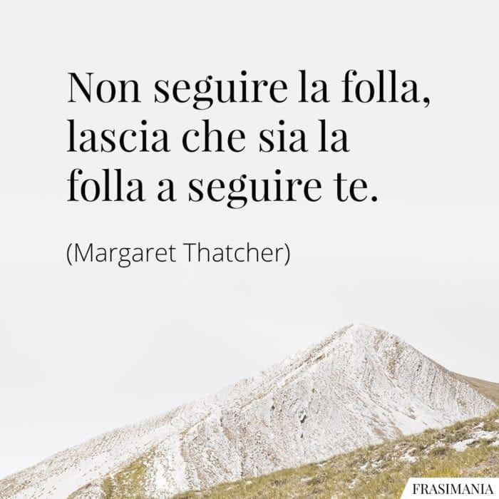 Frasi seguire folla Thatcher