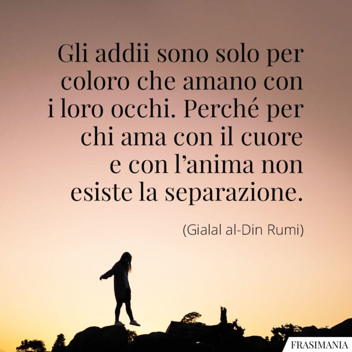 Frasi addii occhi cuore Rumi