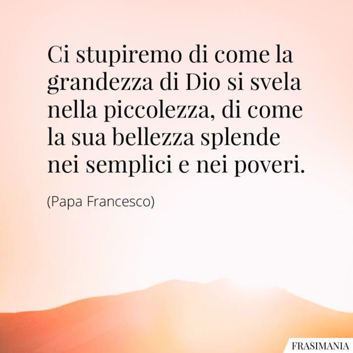 Frasi grandezza Dio Papa Francesco