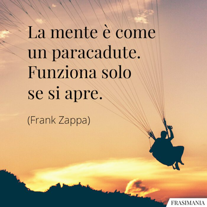 Frasi mente paracadute Zappa