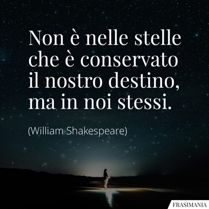 Frasi stelle destino Shakespeare