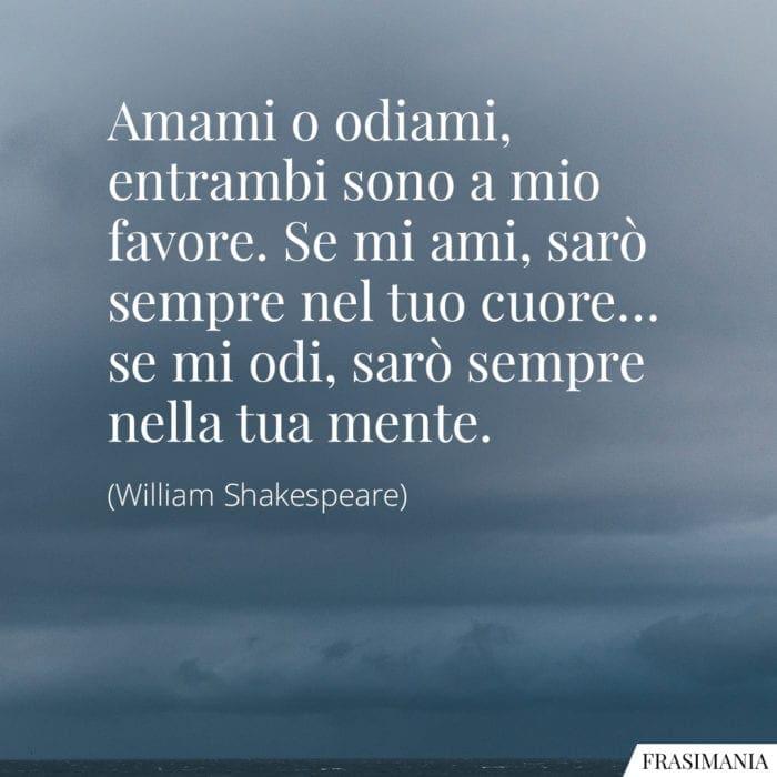 Frasi amami odiami Shakespeare