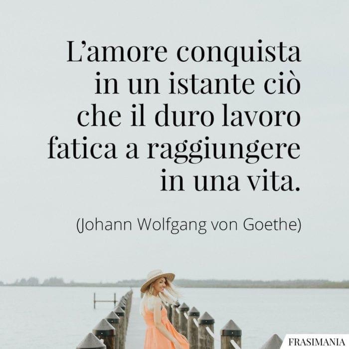 Frasi amore duro lavoro Goethe
