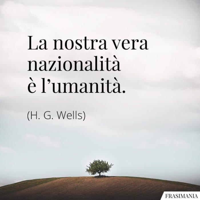 Frasi nazionalità umanità Wells