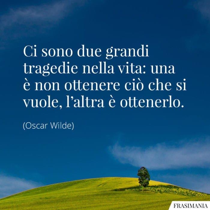 Frasi tragedie vita ottenere Wilde