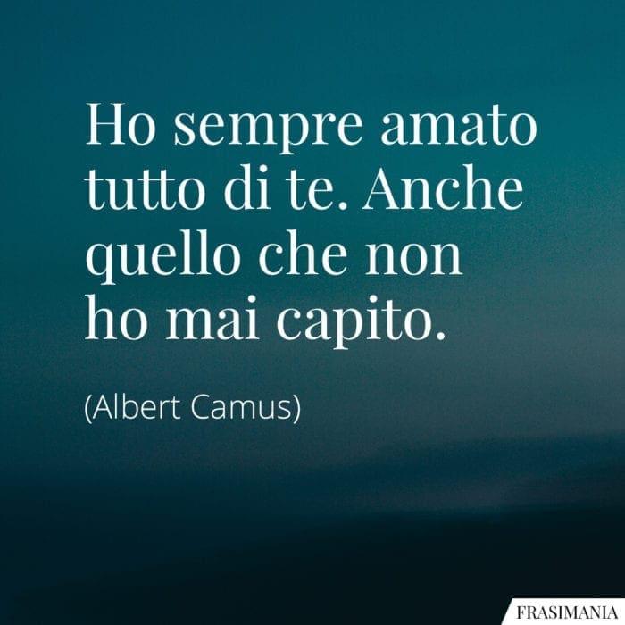 Frasi amato tutto Camus