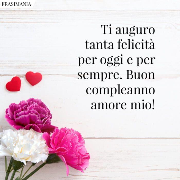 Frasi auguri buon compleanno amore felicità