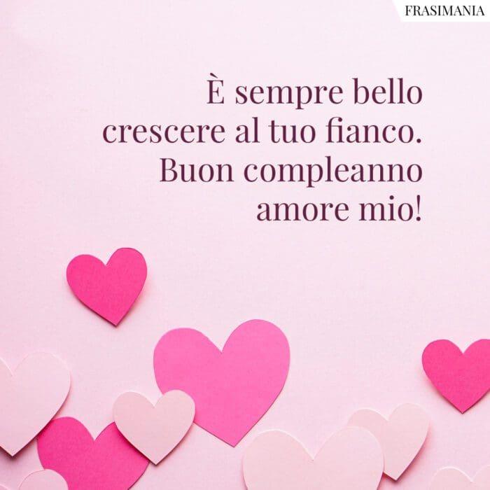 Frasi auguri buon compleanno amore fianco