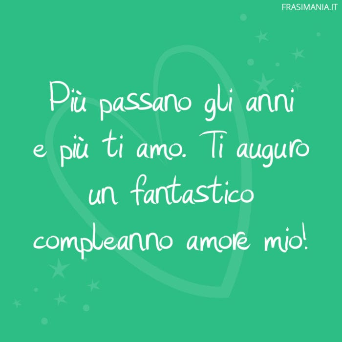 Frasi compleanno amore anni