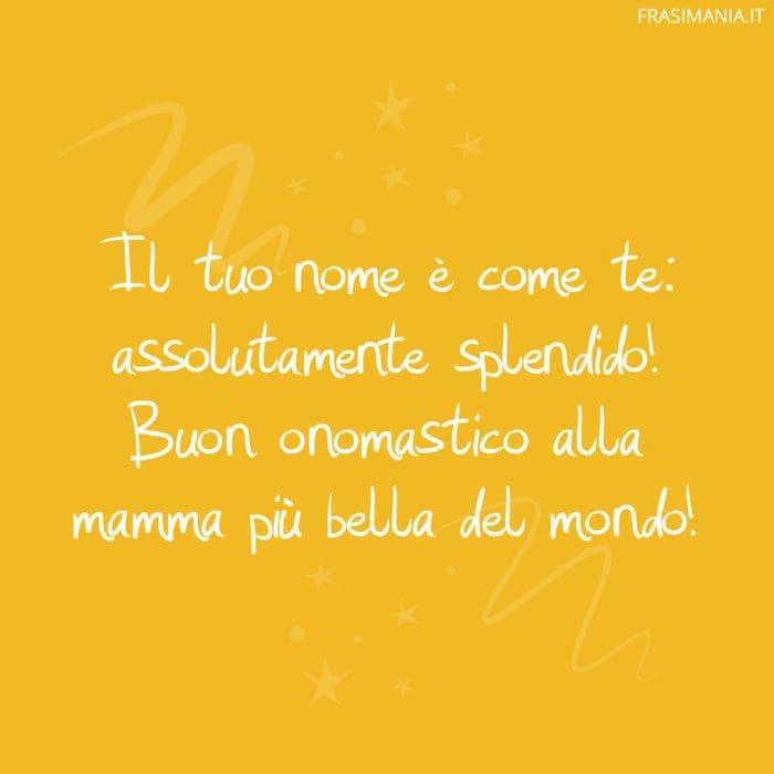 Frasi onomastico mamma splendido
