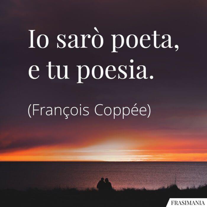 Frasi sarò poeta poesia Coppée