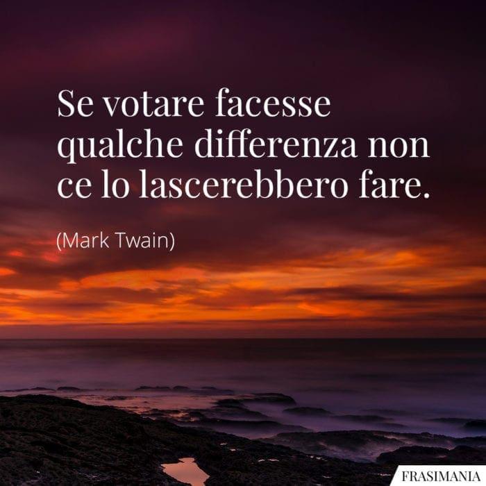 Frasi votare differenza Twain