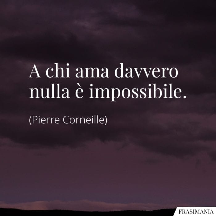 Frasi ama impossibile Corneille