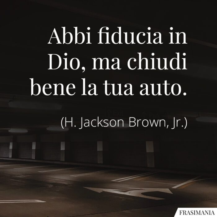 Frasi fiducia Dio auto Brown