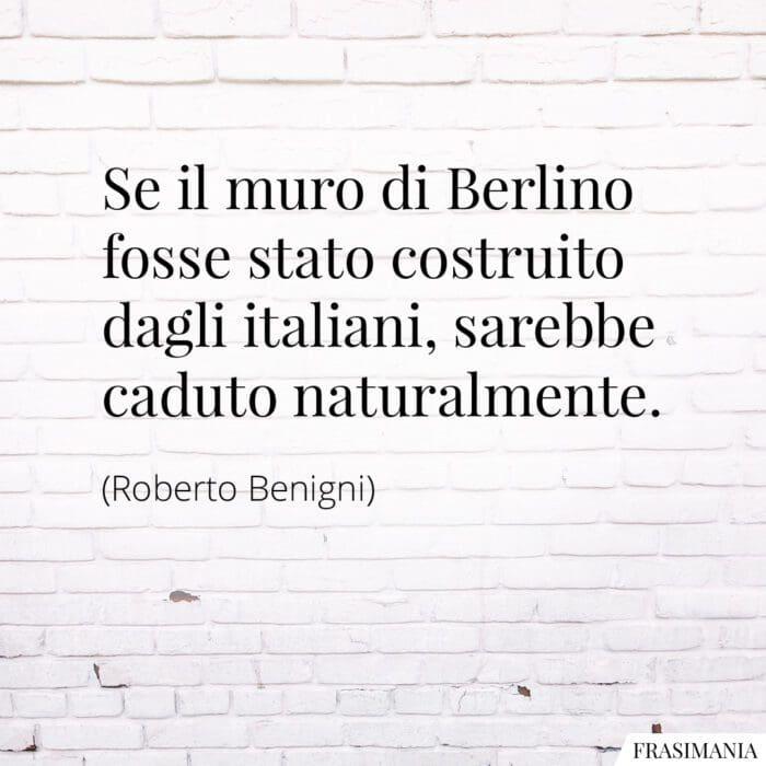Frasi muro berlino italiani Benigni
