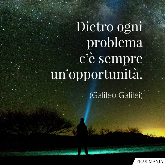 Frasi problema opportunità Galilei