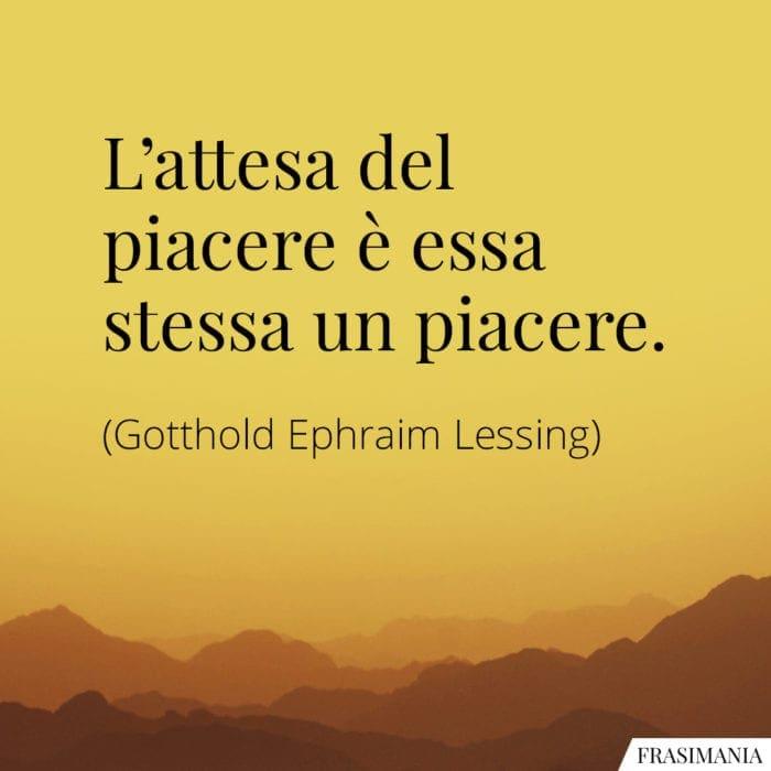 Frasi attesa piacere Lessing