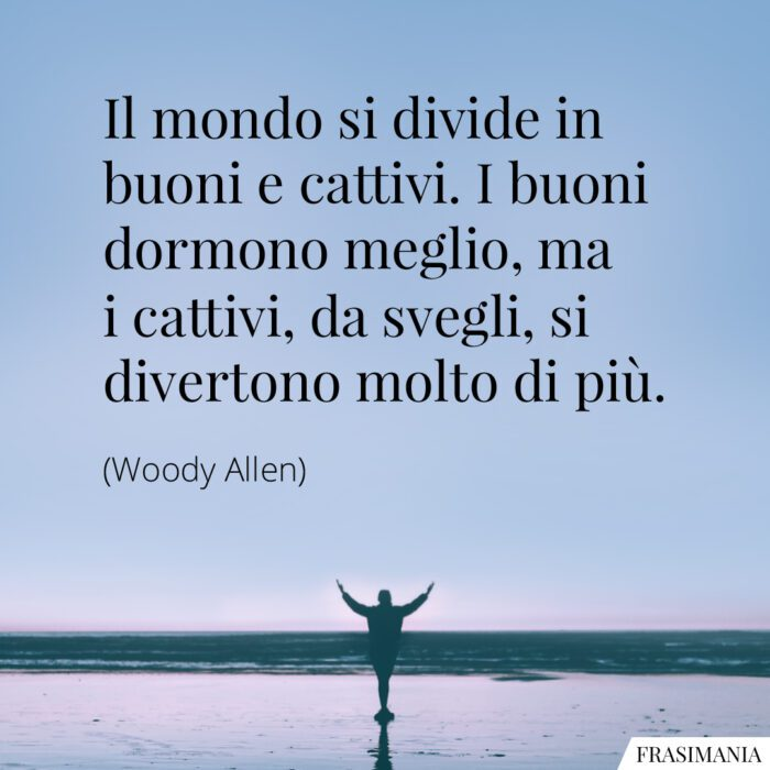 Frasi buoni cattivi Woody Allen