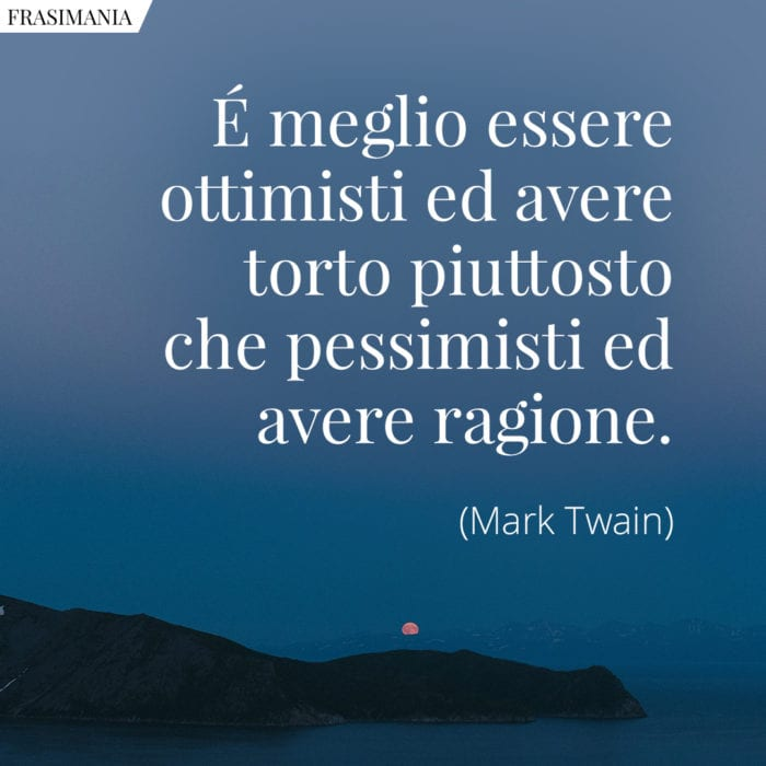 Frasi ottimisti pessimisti Twain