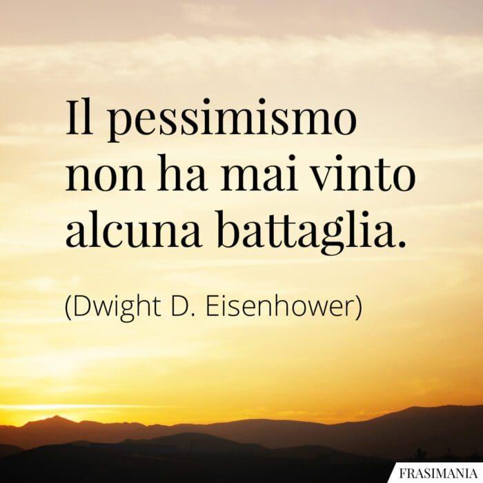 Frasi pessimismo battaglia Eisenhower