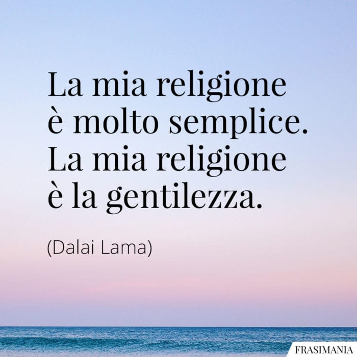 Frasi religione gentilezza Lama