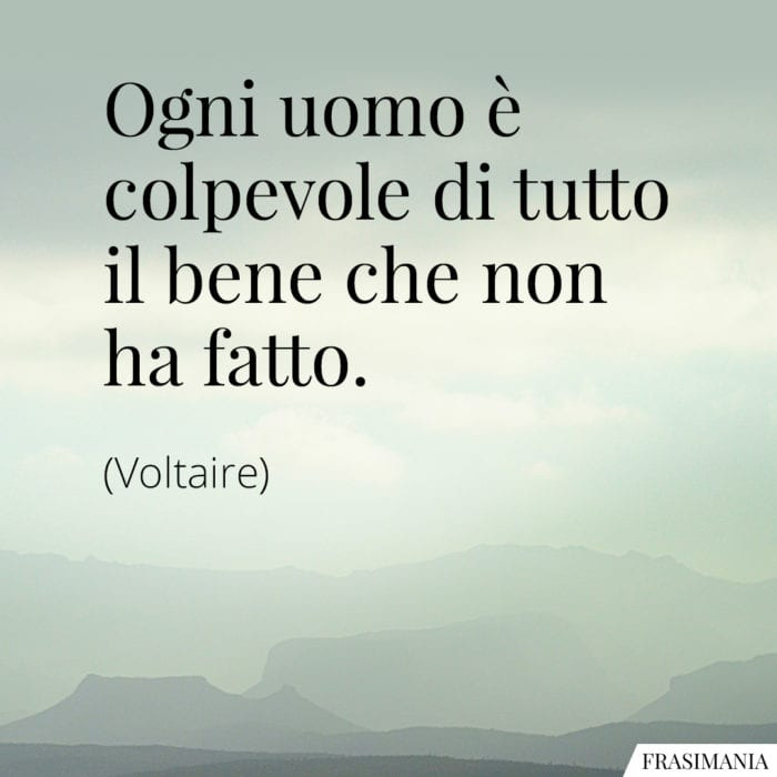 Frasi colpevole bene Voltaire