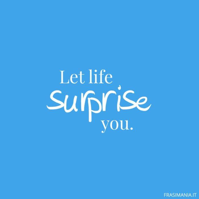Frasi inglese corte life surprise