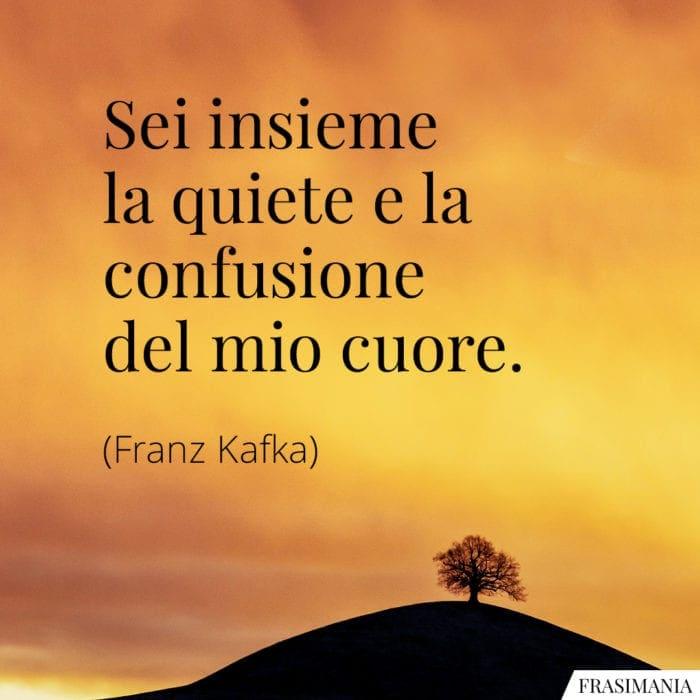Frasi quiete confusione cuore Kafka
