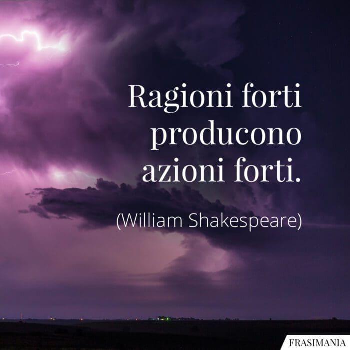 Frasi ragioni azioni forti Shakespeare