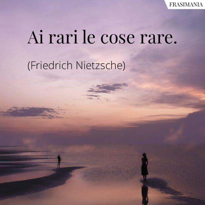 Frasi rari cose rare Nietzsche