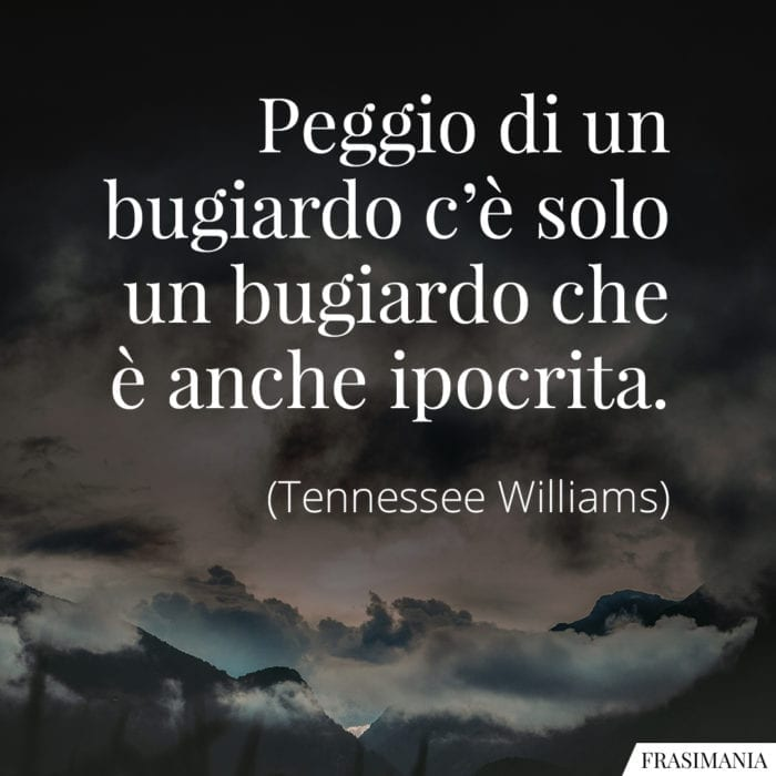 Frasi bugiardo ipocrita Williams
